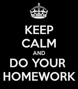 keep-calm-and-do-your-homework-262